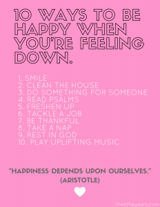 10 Ways to be happy when you're feeling down.