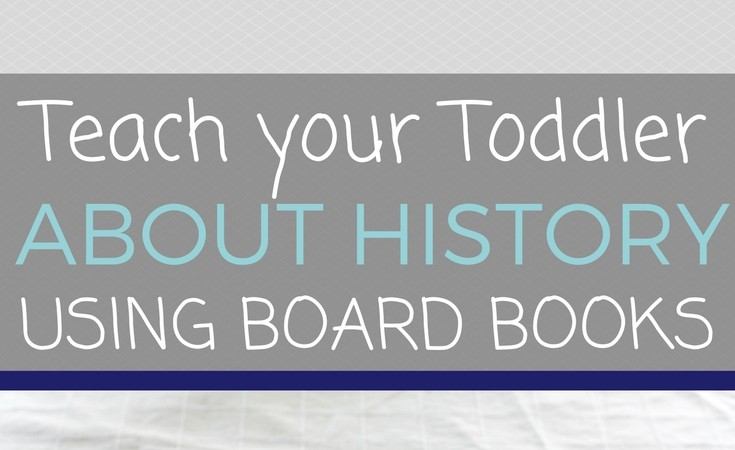 Teach your Toddler History with Board Books + giveaway (for the KIDS!)