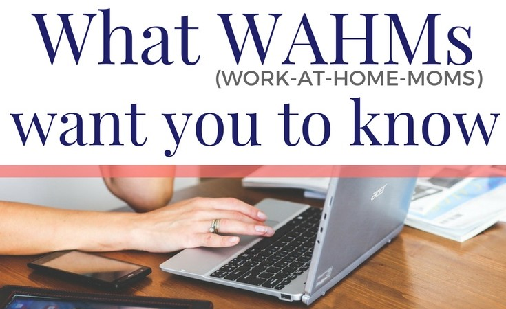 What the WAHM wants you to know