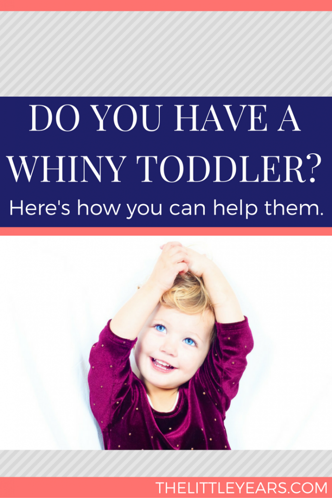 do-you-have-a-whiny-toddler