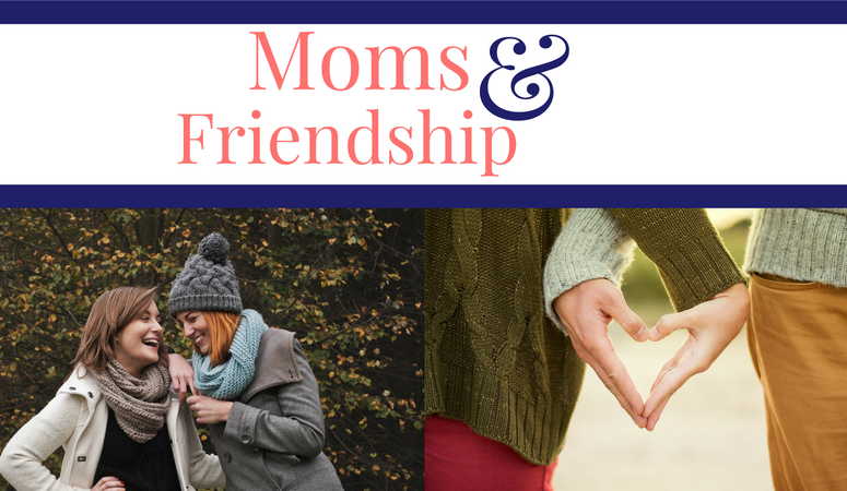 Moms and Friendship