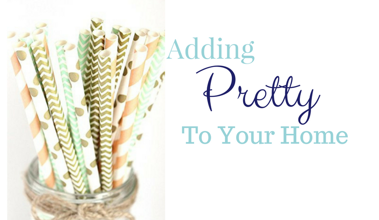 Adding Pretty to Your Home