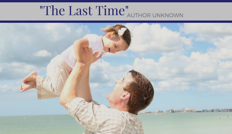 The Last Time Poem – Author Unknown