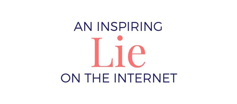 An Inspiring Lie on the Internet