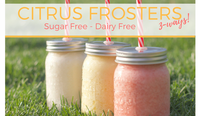 Citrus Frosters – Sugar Free , Dairy Free, and SO delish!