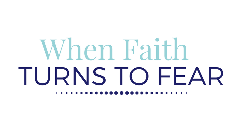 When Faith Turns to Fear